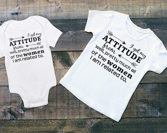 I Get My Attitude From - Attitude Girls Shirt - Funny Girls Shirt - Baby Girl Clothing - Mommy and Me - New Baby Gift