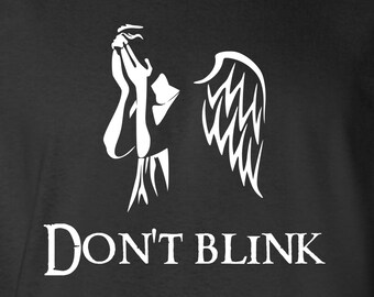 Don't Blink - Weeping Angels - Inspired by Dr Who - Mens - Womens - Gift - Birthday - Funny Shirt