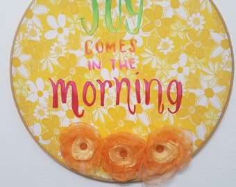Joy comes in the morning 14""