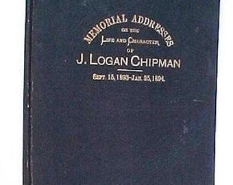 Memorial Addresses on J. Logan Chipman Michigan Representative Senate 1895 Book