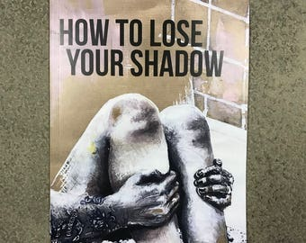 Poetry Chapbook: How To Lose Your Shadow by Kit Rayne