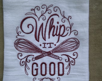 Whip It Good flour sack towel, Christmas kitchen towels, embroidered kitchen towels, Southern kitchen towel, Southern sayings
