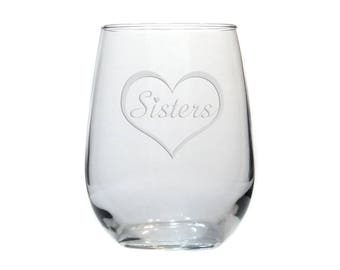 Sisters Wine Glass / Free Personalization / Sisters Etched  17 oz Stemless Wine Glass / Personalized Gift / Personalized Glass