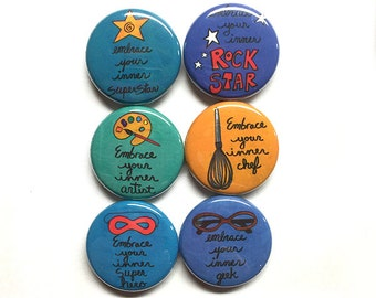 Embrace Your Innner Rock Star, Super Hero, Chef, Artist, Super Star, & Geek magnets or pinback buttons set - saying, quote, fridge, pin
