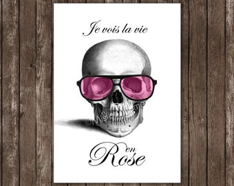 je vois la vie en rose print, skull with pink glasses, positive quote