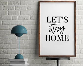 Let's Stay Home Typography, New Home Gift, Home Decor, Home Printable, Gift for New Home, Sweet Home, Modern Home Decor, Black and White