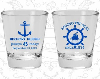 45th Birthday, Anchors Aweigh, Nautical Birthday Shot Glasses, Anchor Birthday, Birthday Glasses (20023)