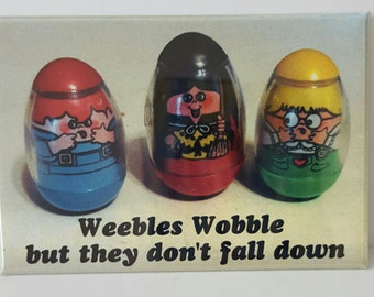 "Weebles Wobble but they don't fall down 2"" x 3"" Fridge Magnet Art vintage"
