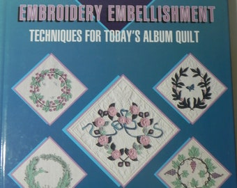 Three Dimensional Applique and Embroidery Embellishment Techniques for Today's Album Quilt Anita Shackelford Quilt Book