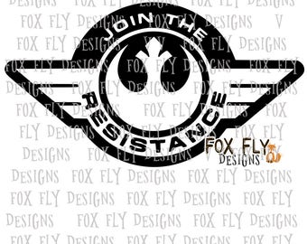 Join the Resistance Star Wars Rogue One  SVG Cricut Silhouette