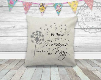 Follow Your Dreams Inspirational Quote On Quality Textured Linen Cushion with Dandelion Blowing in Wind Motivational Quote