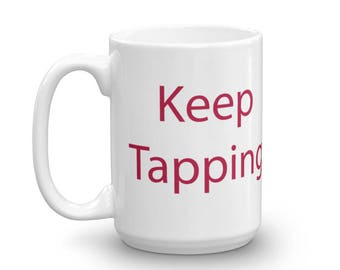 Mug for TAPPING lovers