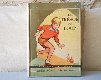 "French children's book ""Le Trésor du Loup"" 1956, adventures, gift for French learners. Mid century France."