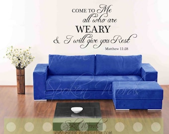 """Matthew 11:28 Bible Verse Vinyl Wall Decal...Come to me all who are weary.....Your choice of color"""""""