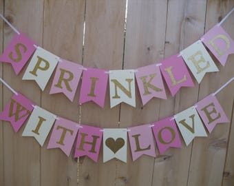 Sprinkled With Love Banner -  Baby Sprinkle, Baby Shower,  Bridal Shower Banner - Pinks, Cream And Gold Glitter
