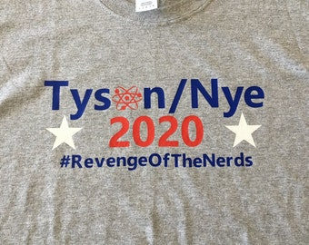 Tyson/Nye 2020 #RevengeOfTheNerds shirt.  Science March.  Free Shipping!