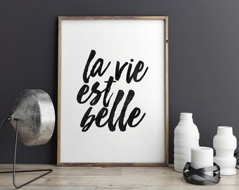 LA VIE EST Belle French Quote,French Poster,French Saying,Quote Prints,Black And White,Quote Prints,Typography Poster,Life Is Beautiful