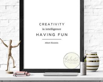 Printable Quote, Quote Print, Einstein Quote, Typography Print, Printable Wall Art, Creativity is Intelligence Having Fun, Minimalist