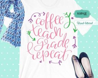 Coffee, teach, grade, repeat, teacher svg, apple svg, back to school svg, school svg, teacher appreciation   sg2