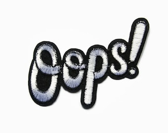 Patch Quotes - Oops! Black Iron On Patch - Oops! Patch - Embroidered Patch - Grunge Patch - Statement Patch - Embroidery Funny Patch Letters