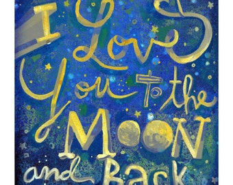 I Love You to the Moon and Back ... giclee art print • nursery • office • hand lettered • typography • words • blue • sky • space • stars