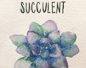 You Are Succulent