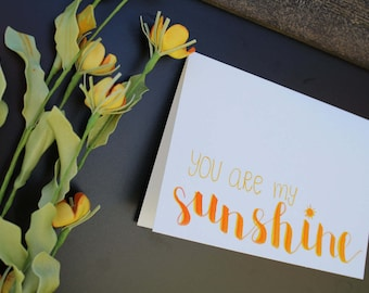 You are my sunshine greeting card, handlettered, customizable, 5x7, watercolor card, two toned, calligraphy