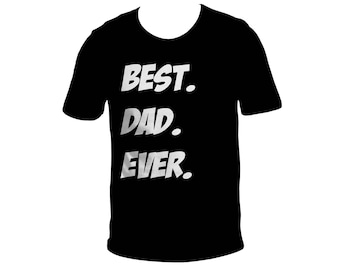 Fathers Day Gift Best dad Ever Dad T Shirt Dad Gift Hubby Shirt Husband fuuny shirt