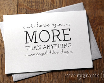 Funny Love Card - I Love You More than Anything Except the Dog - Dog-lover's Notecard - Love Note for Valentine's, Anniversary Card
