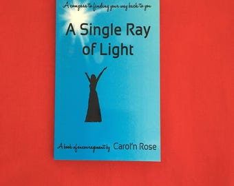 "SELF EMPOWERMENT BOOK ""A Single Ray of Light""-Believe in Yourself-Transitions-Self Love-Law of Attraction-Affirmations-Signed Copy by Author"