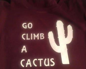 Go climb a cactus