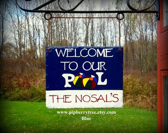 Personalized Welcome To Our Pool Hand Painted Decorative Slate Sign/Personalized Welcome To Our Pool Sign/Pool Slate Sign/Welcome Sign