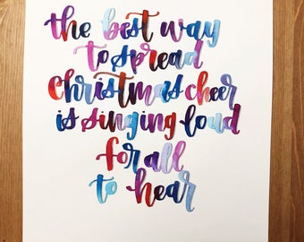 The best way to spread Christmas cheer | Elf Quote | Christmas calligraphy quote | watercolor calligraphy