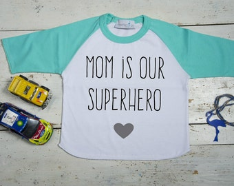 Mom is our Superhero - Mommy Mini Shirt-I Love my Mom Shirt-Mamas Mini Shirt-Mothers Day Shirt-Mother's Day Outfit-Happy Mother's Day Tshirt