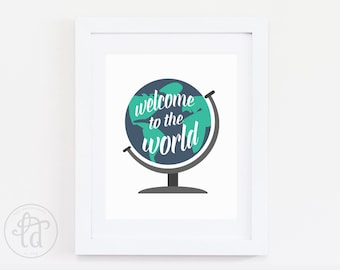 Welcome to the World Print - Nursery Decor - 8 x 10 - INSTANT DOWNLOAD