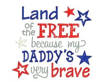 Land of the FREE Brave Daddy Patriotic Machine Embroidery Design 4th of July baby patriotic army military navy marines INSTANT DOWNLOAD