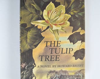 The Tulip Tree, A Novel By Howard Rigsby, Hardcover Vintage Book, 1963 Book Club Edition, Romantic Suspense Mystery