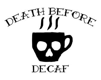 Death Before Decaf Vinyl Sticker