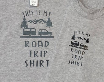 This is my Road Trip Shirt, Going on a road trip, Who's in for a road trip?