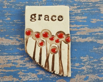 Grace, red poppies, clay magnet, ceramic magnet, inspirational magnet