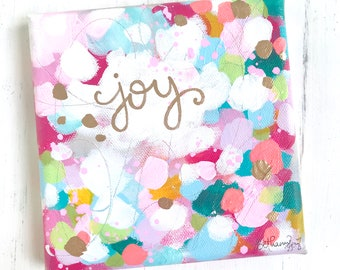 "Original mini ""joy"" painting with Gold Accents / Gold Calligraphy / Unique, colorful home decor / 6x6 inch original canvas / Inspirational"