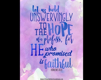 Bible Verse Print 8x10 / Hebrews 10:23 8x10 Print / he is faithful / Inspirational Print / Watercolor / Encouragement