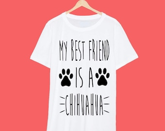 My Best Friend Is A Chihuahua T Shirt