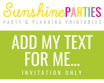 Add My Text For Me - Applies to 1 Digital Invitation file Only