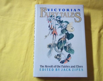 Victorian Fairy Tales, The Revolt of the Fairies and Elves, Edited by Jack Zipes