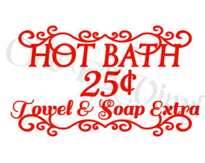 Hot Bath 25 towel and Soap Extra - Vinyl Wall Art Vinyl Quote Bathroom Decor Fun Bathroom Art