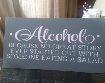 Alcohol Sign, Because no great story ever started with someone eating a salad, gray and white pink blush wedding decor, bar  wedding sign