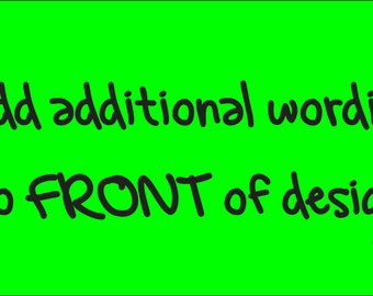 Additional wording to front of design