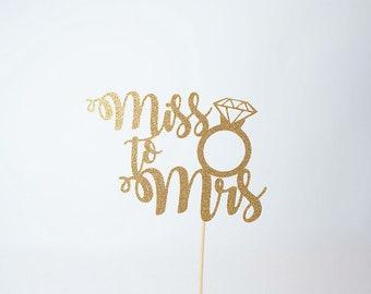 Miss To Mrs. Cake Topper, Engagement Cake Topper, Bridal Shower Cake Topper