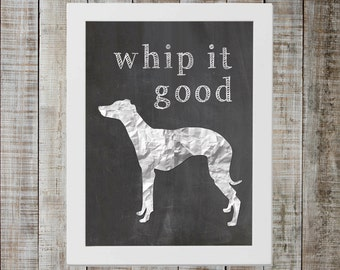 Whippet 'whip it good' Chalkboard Print